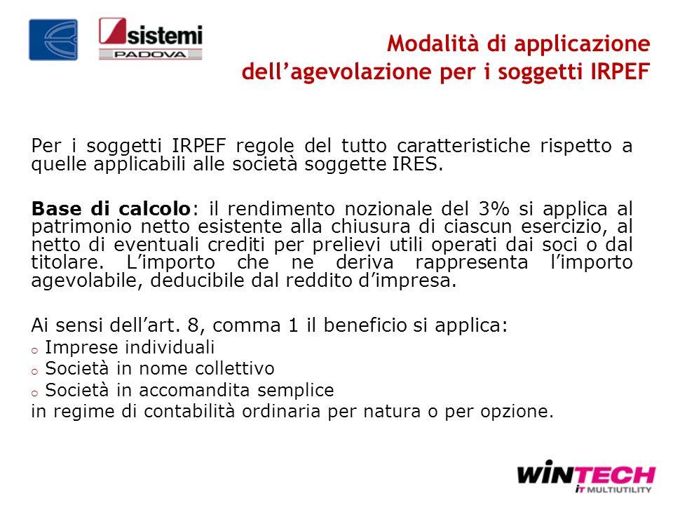 Modalità di applicazione dellagevolazione per i soggetti IRPEF Per i soggetti IRPEF regole del tutto caratteristiche rispetto a quelle applicabili all