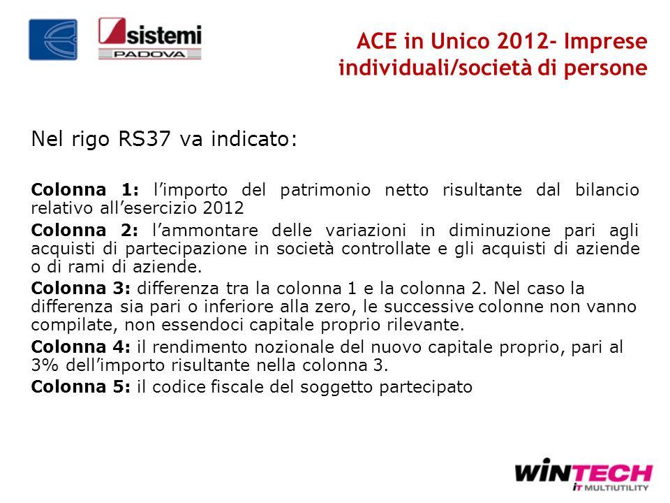 Nel rigo RS37 va indicato: Colonna 1: limporto del patrimonio netto risultante dal bilancio relativo allesercizio 2012 Colonna 2: lammontare delle var