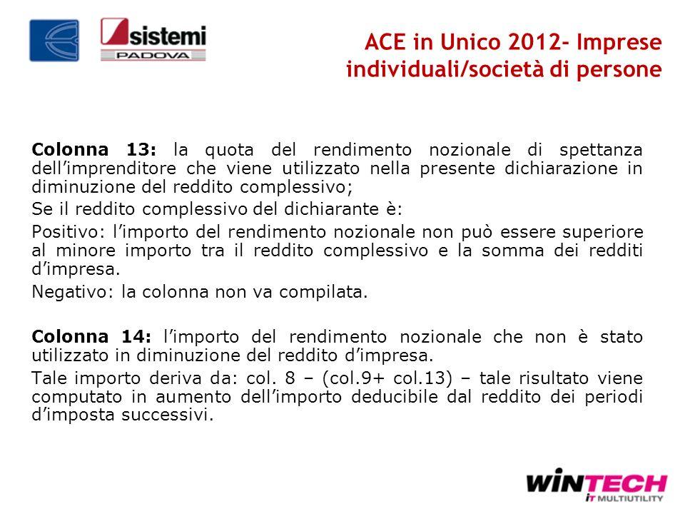 Colonna 13: la quota del rendimento nozionale di spettanza dellimprenditore che viene utilizzato nella presente dichiarazione in diminuzione del reddi