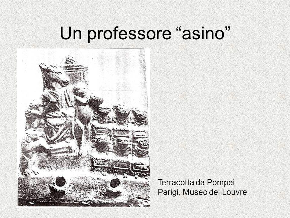 Un professore asino Terracotta da Pompei Parigi, Museo del Louvre