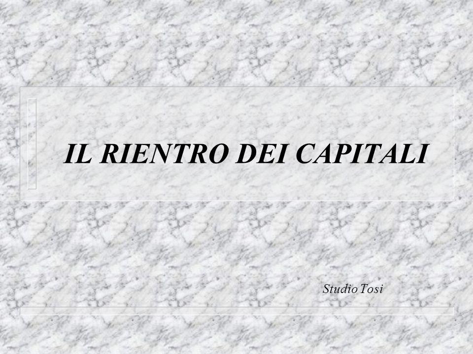 IL RIENTRO DEI CAPITALI Studio Tosi