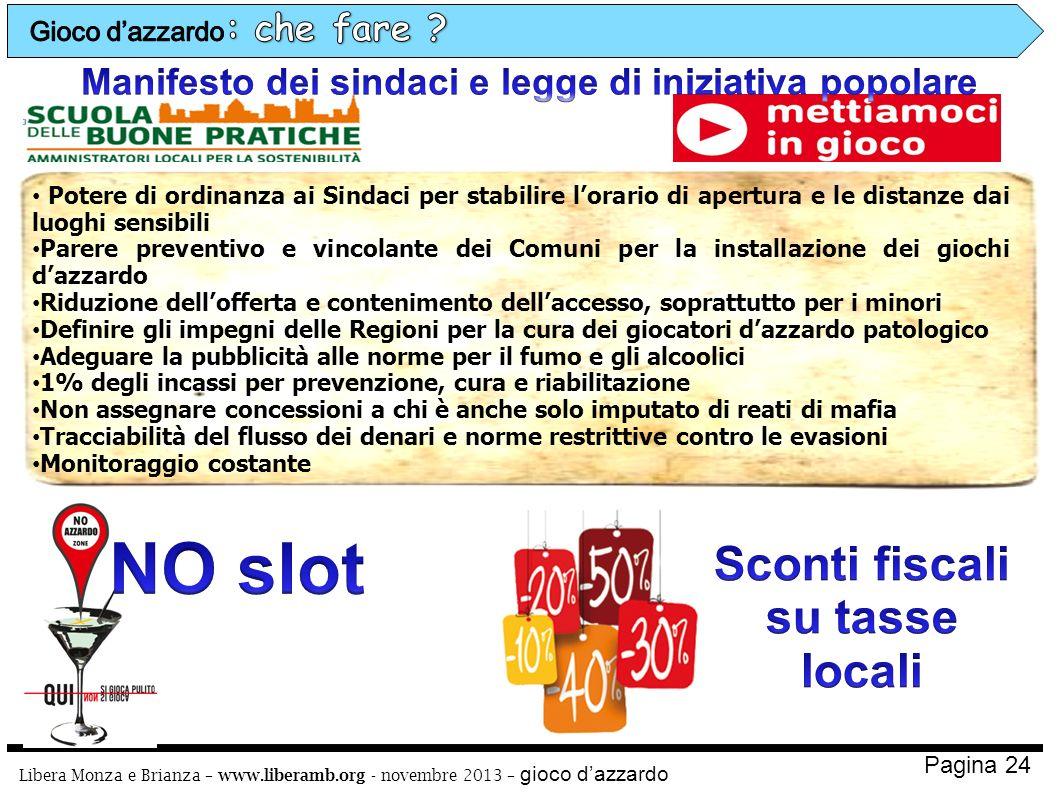 Libera Monza e Brianza – www.liberamb.org - novembre 2013 – gioco dazzardo Pagina 24 Potere di ordinanza ai Sindaci per stabilire lorario di apertura