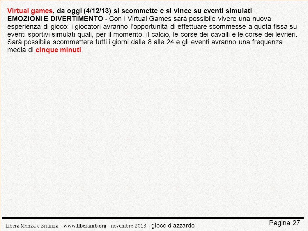 Libera Monza e Brianza – www.liberamb.org - novembre 2013 – gioco dazzardo Pagina 27 Virtual games, da oggi (4/12/13) si scommette e si vince su event