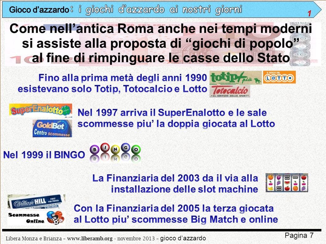 Libera Monza e Brianza – www.liberamb.org - novembre 2013 – gioco dazzardo Pagina 18 52 clan si spartiscono la fetta del gioco diventando lundicesimo concessionario.