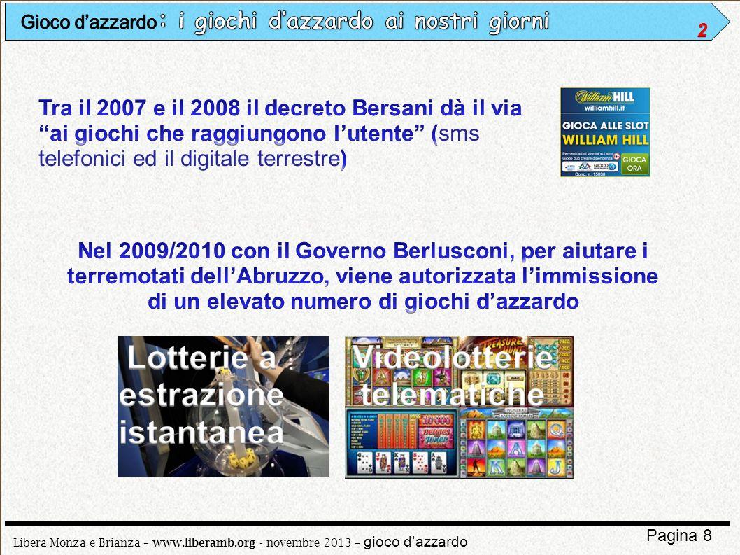 Libera Monza e Brianza – www.liberamb.org - novembre 2013 – gioco dazzardo Pagina 8
