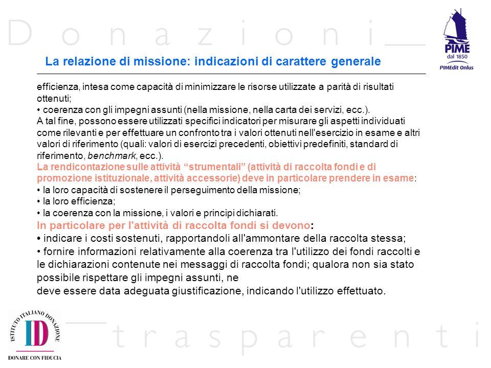 La relazione di missione: indicazioni di carattere generale efficienza, intesa come capacità di minimizzare le risorse utilizzate a parità di risultati ottenuti; coerenza con gli impegni assunti (nella missione, nella carta dei servizi, ecc.).