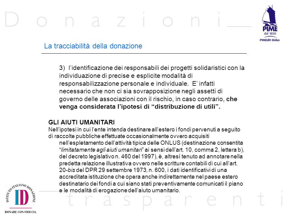 La tracciabilità della donazione 3) lidentificazione dei responsabili dei progetti solidaristici con la individuazione di precise e esplicite modalità