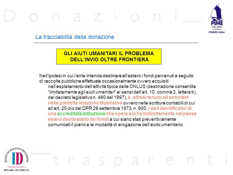 La tracciabilità della donazione Nellipotesi in cui lente intenda destinare allestero i fondi pervenuti a seguito di raccolte pubbliche effettuate occ