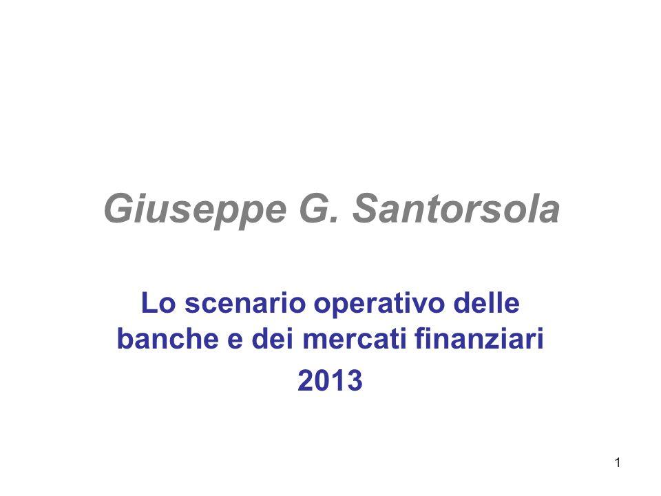 1 Giuseppe G. Santorsola Lo scenario operativo delle banche e dei mercati finanziari 2013