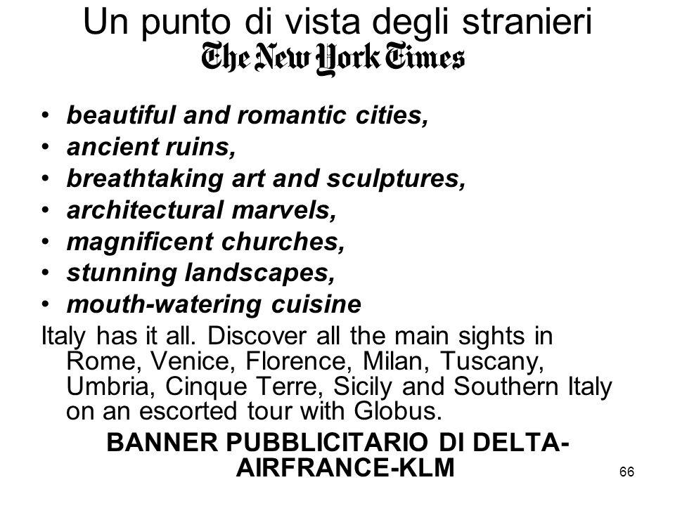 66 Un punto di vista degli stranieri beautiful and romantic cities, ancient ruins, breathtaking art and sculptures, architectural marvels, magnificent