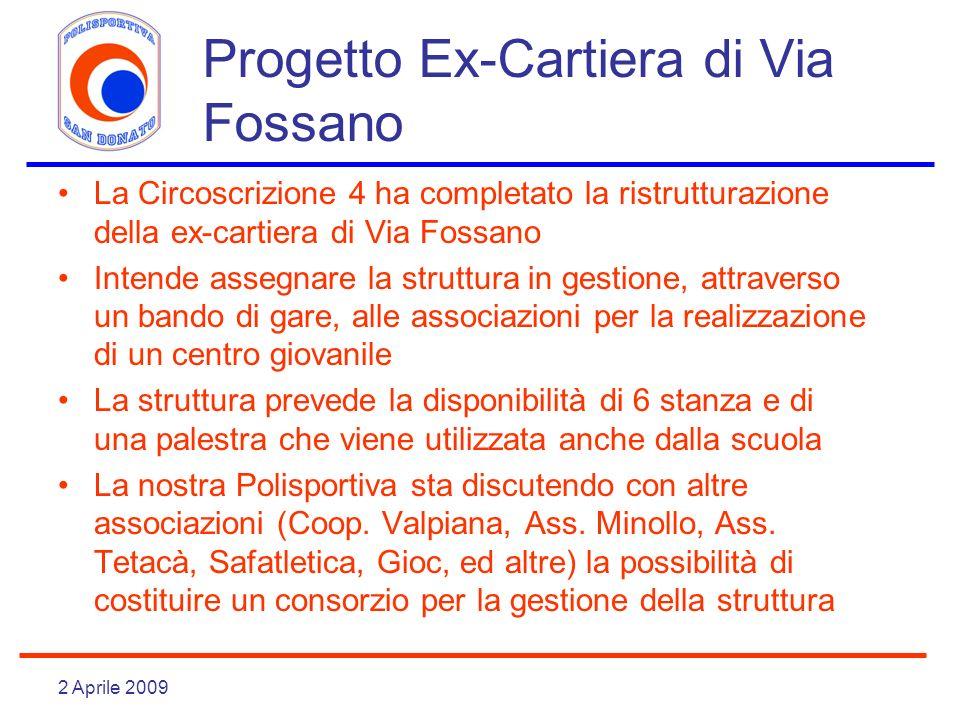2 Aprile 2009 Progetto Ex-Cartiera di Via Fossano La Circoscrizione 4 ha completato la ristrutturazione della ex-cartiera di Via Fossano Intende asseg