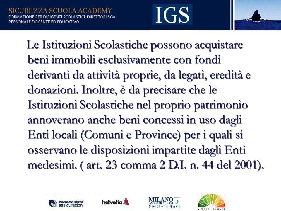 14 Le Istituzioni Scolastiche possono acquistare beni immobili esclusivamente con fondi derivanti da attività proprie, da legati, eredità e donazioni.