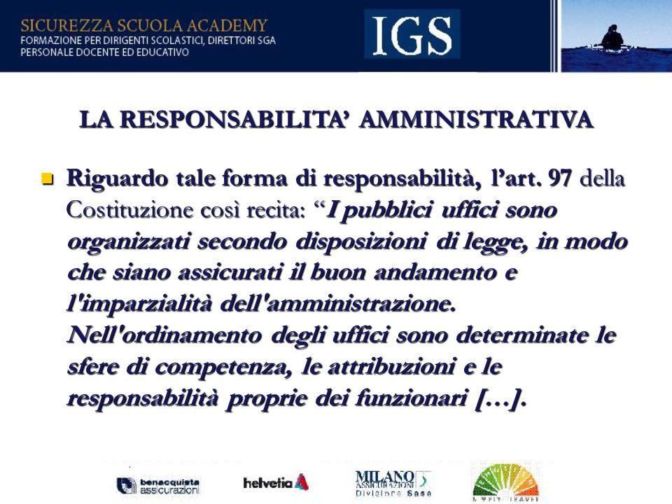 22 LA RESPONSABILITA AMMINISTRATIVA Riguardo tale forma di responsabilità, lart.