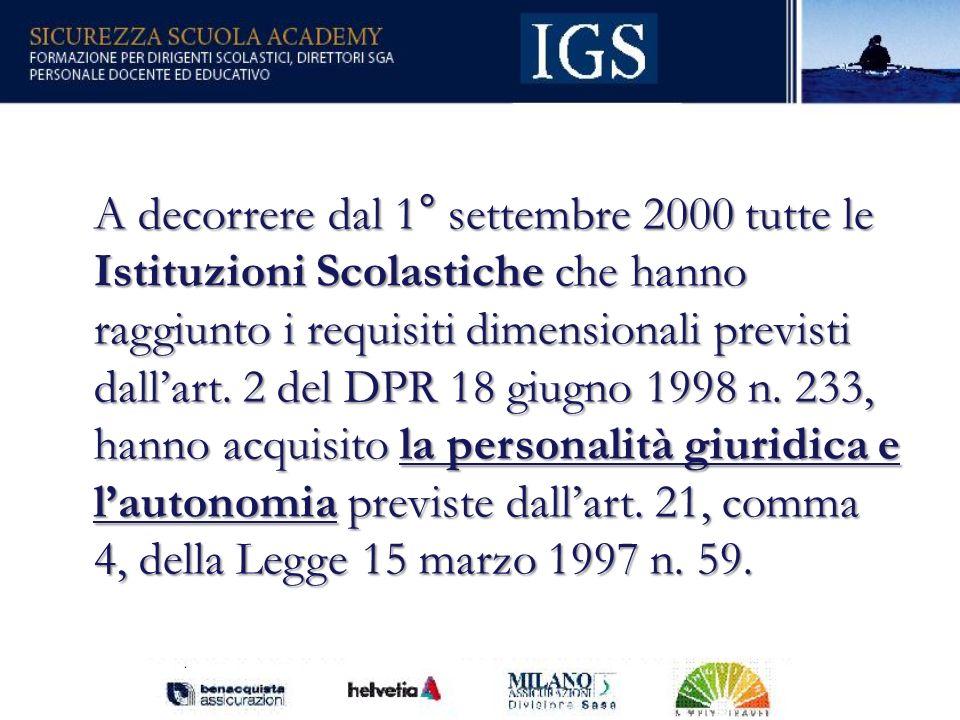 4 A decorrere dal 1° settembre 2000 tutte le Istituzioni Scolastiche che hanno raggiunto i requisiti dimensionali previsti dallart.