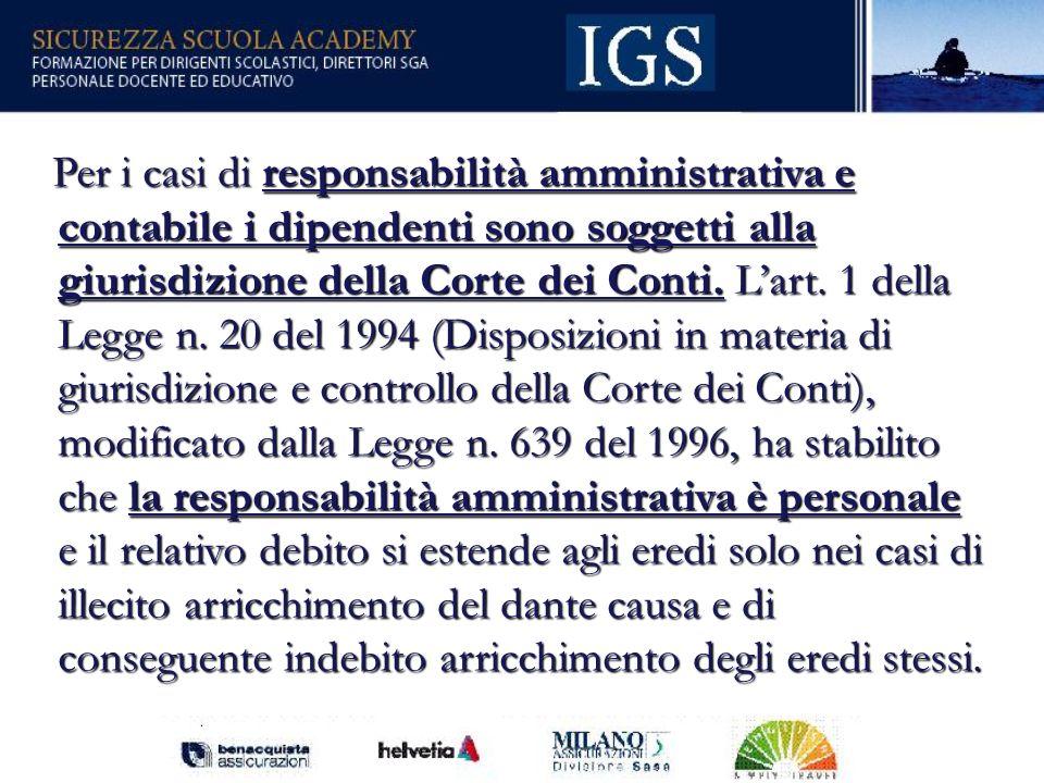 66 Per i casi di responsabilità amministrativa e contabile i dipendenti sono soggetti alla giurisdizione della Corte dei Conti.