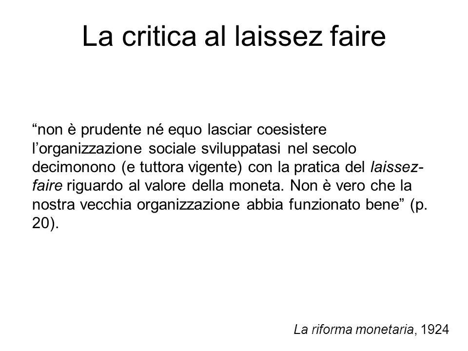 La critica al laissez faire non è prudente né equo lasciar coesistere lorganizzazione sociale sviluppatasi nel secolo decimonono (e tuttora vigente) c