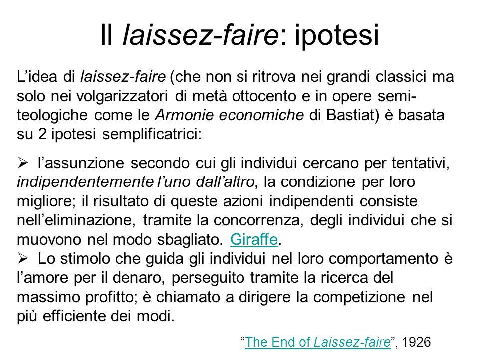 Il laissez-faire: ipotesi Lidea di laissez-faire (che non si ritrova nei grandi classici ma solo nei volgarizzatori di metà ottocento e in opere semi-