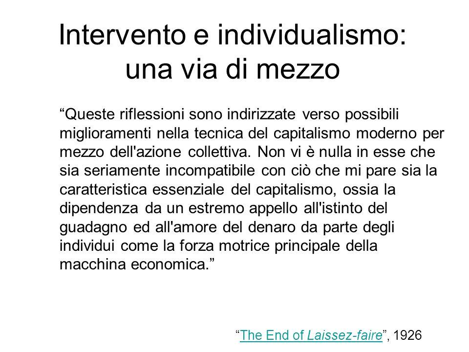 Intervento e individualismo: una via di mezzo Queste riflessioni sono indirizzate verso possibili miglioramenti nella tecnica del capitalismo moderno