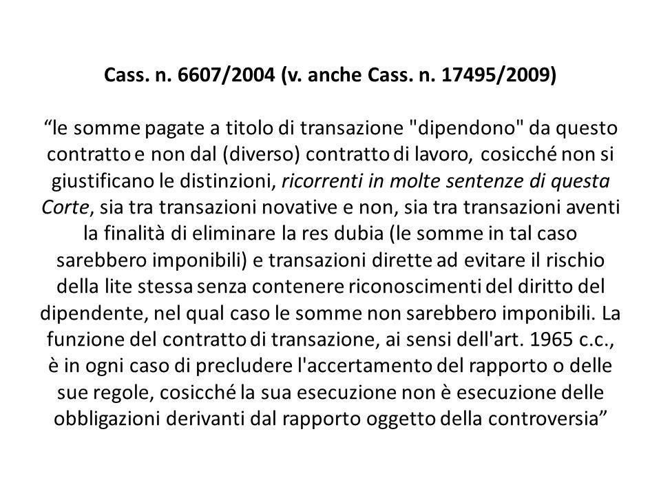 Cass. n. 6607/2004 (v. anche Cass. n. 17495/2009) le somme pagate a titolo di transazione