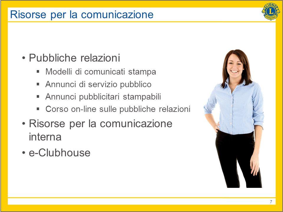 7 Risorse per la comunicazione Pubbliche relazioni Modelli di comunicati stampa Annunci di servizio pubblico Annunci pubblicitari stampabili Corso on-line sulle pubbliche relazioni Risorse per la comunicazione interna e-Clubhouse