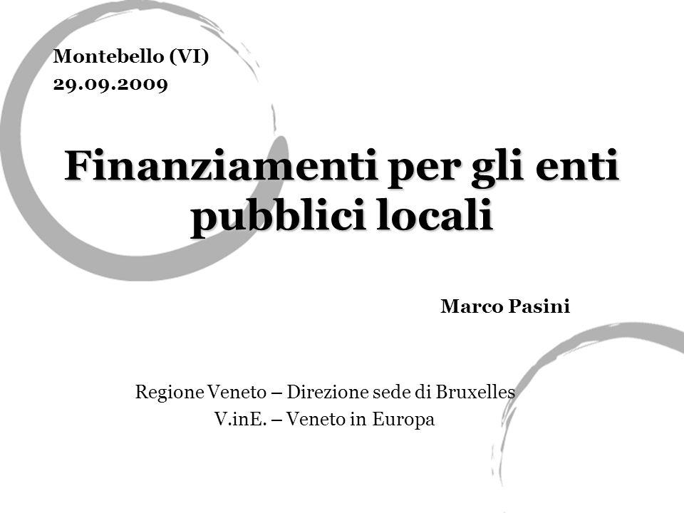 Finanziamenti per gli enti pubblici locali Marco Pasini Regione Veneto – Direzione sede di Bruxelles V.inE.