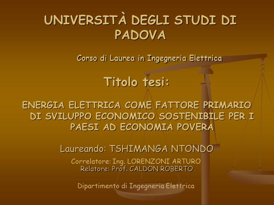 UNIVERSITÀ DEGLI STUDI DI PADOVA Corso di Laurea in Ingegneria Elettrica Corso di Laurea in Ingegneria Elettrica Titolo tesi: ENERGIA ELETTRICA COME F