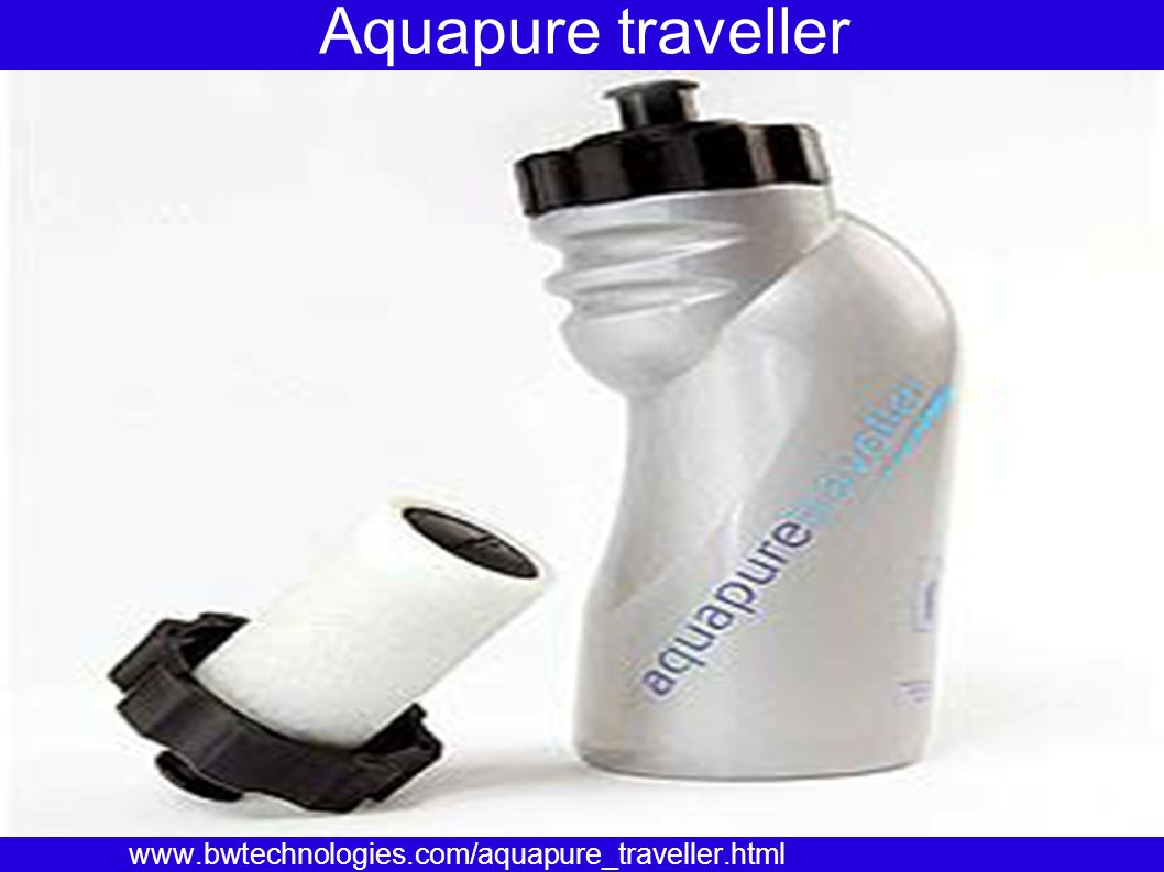 Aquapure traveller www.bwtechnologies.com/aquapure_traveller.html
