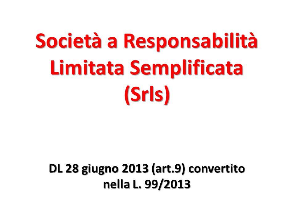 Società a Responsabilità Limitata Semplificata (Srls) DL 28 giugno 2013 (art.9) convertito nella L.