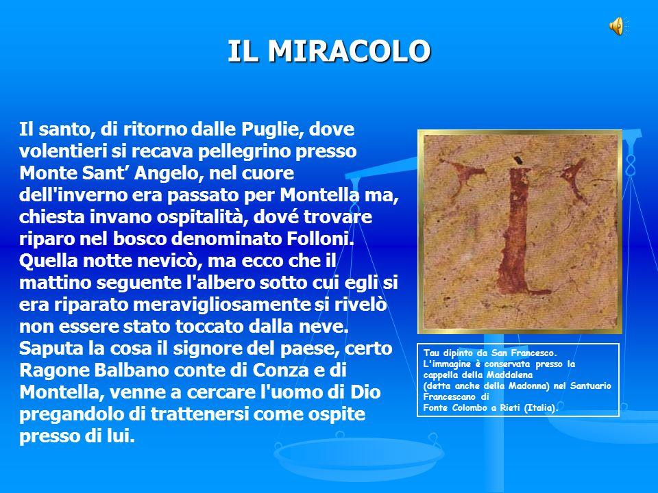Il santo, di ritorno dalle Puglie, dove volentieri si recava pellegrino presso Monte Sant Angelo, nel cuore dell'inverno era passato per Montella ma,