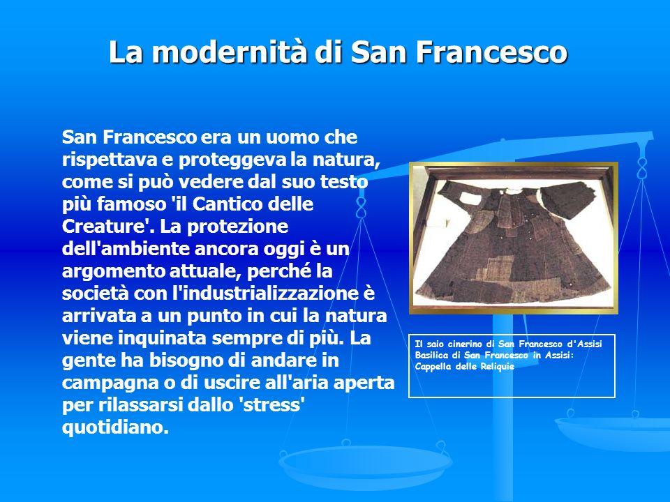 San Francesco era un uomo che rispettava e proteggeva la natura, come si può vedere dal suo testo più famoso 'il Cantico delle Creature'. La protezion