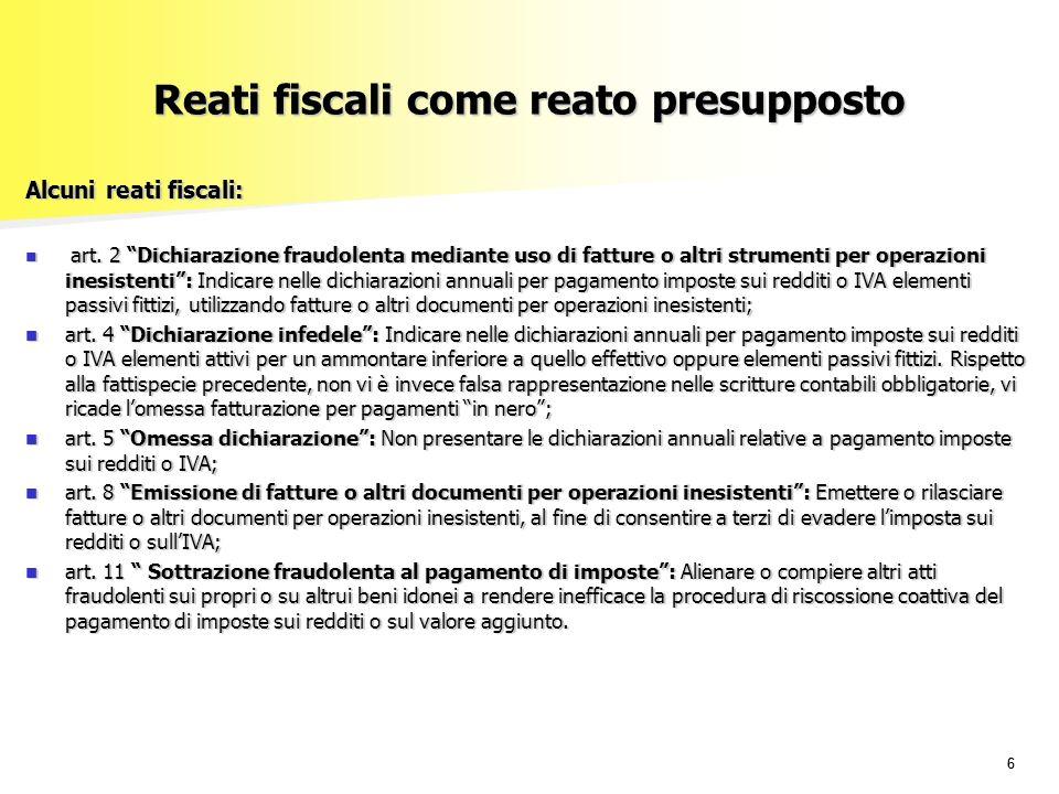 66 Reati fiscali come reato presupposto Alcuni reati fiscali: art.
