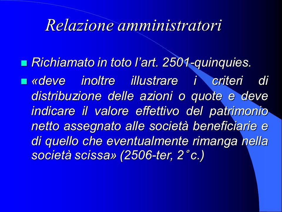 Relazione amministratori Richiamato in toto lart. 2501-quinquies. Richiamato in toto lart. 2501-quinquies. «deve inoltre illustrare i criteri di distr