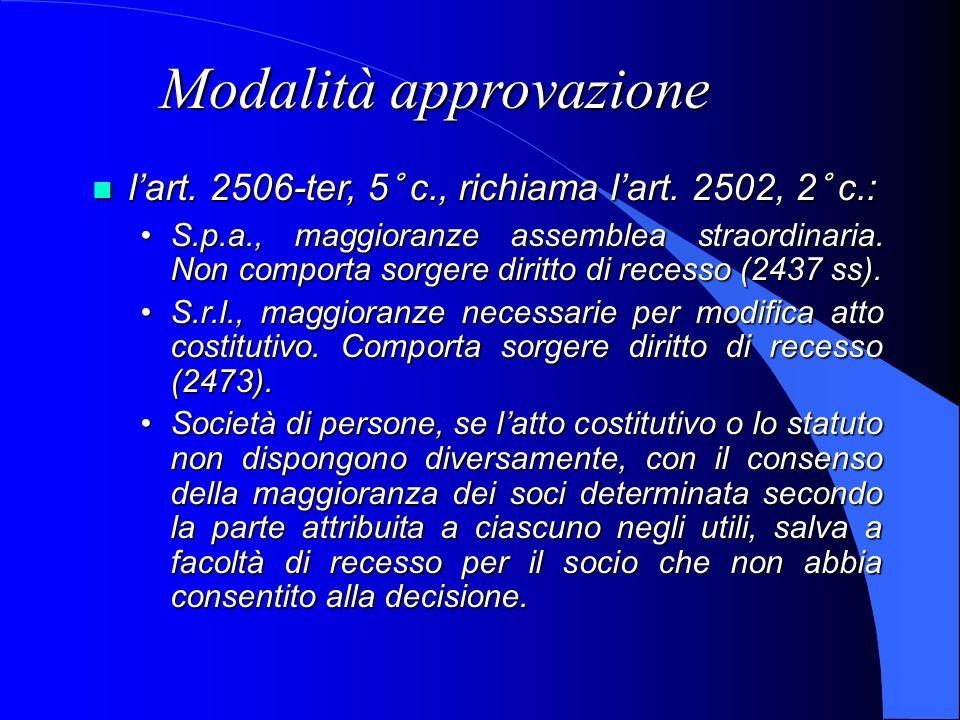 Modalità approvazione lart. 2506-ter, 5° c., richiama lart. 2502, 2° c.: lart. 2506-ter, 5° c., richiama lart. 2502, 2° c.: S.p.a., maggioranze assemb