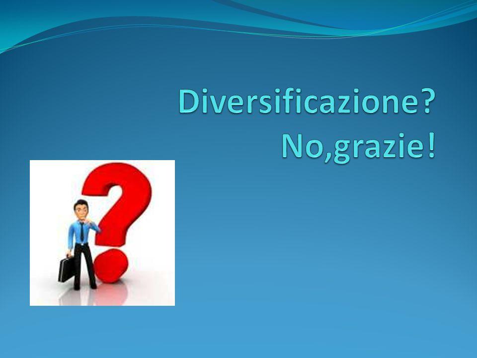 La diversificazione rappresenta un mistero.