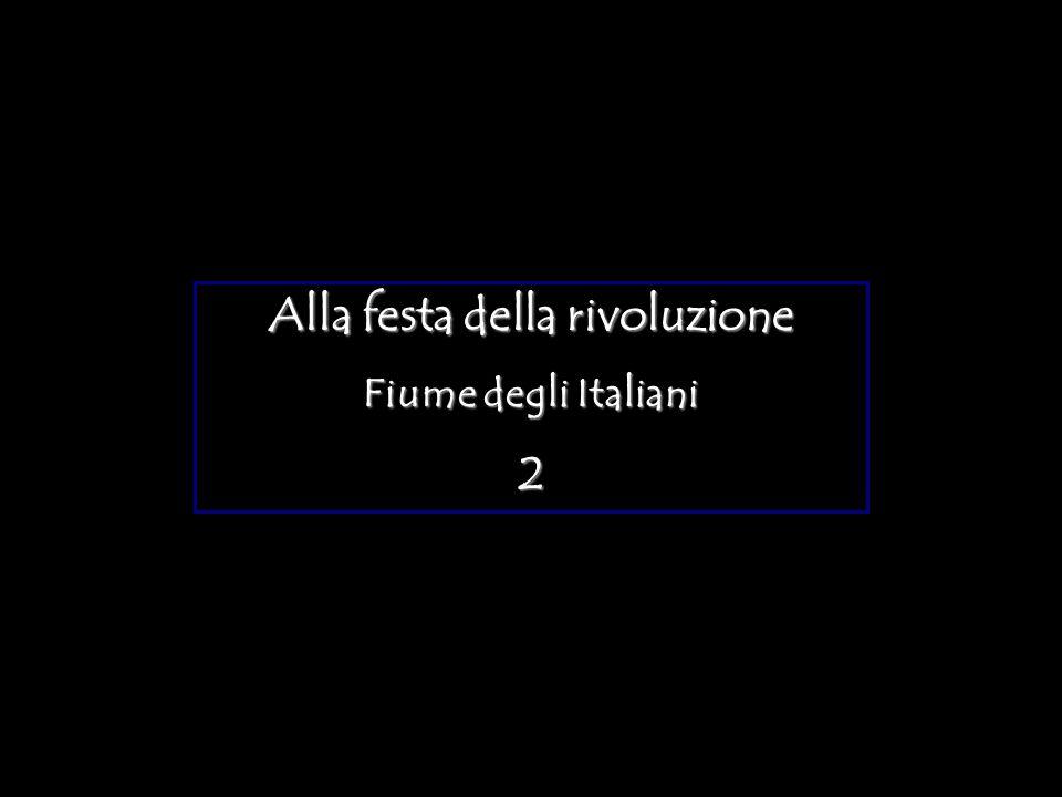 Alla festa della rivoluzione Fiume degli Italiani 2