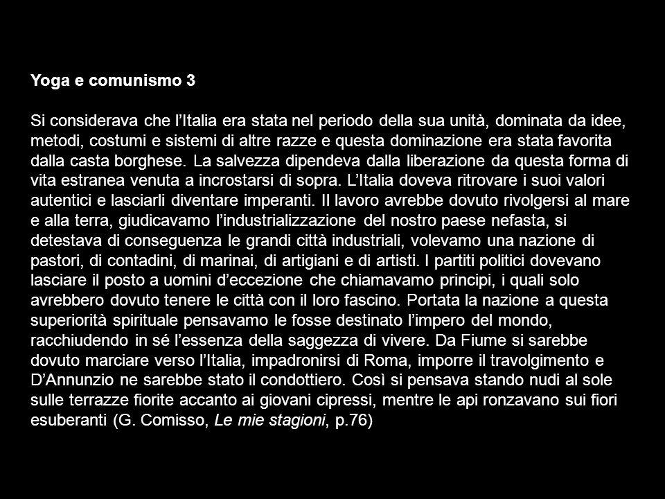 Yoga e comunismo 3 Si considerava che lItalia era stata nel periodo della sua unità, dominata da idee, metodi, costumi e sistemi di altre razze e ques