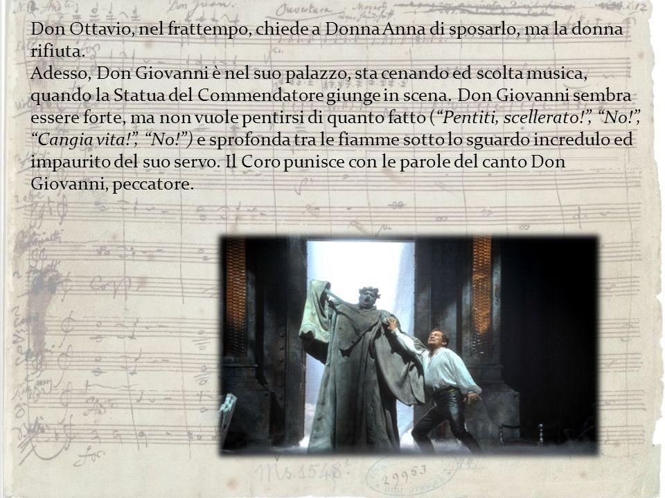 Don Ottavio, nel frattempo, chiede a Donna Anna di sposarlo, ma la donna rifiuta. Adesso, Don Giovanni è nel suo palazzo, sta cenando ed scolta musica