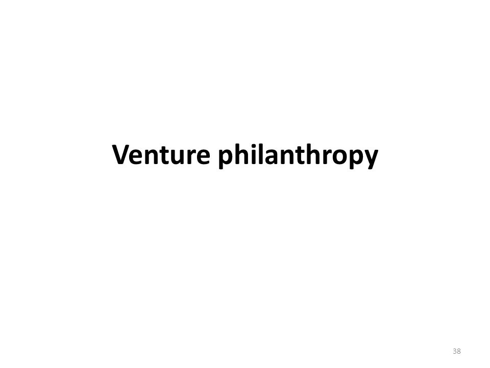 Venture philanthropy 38