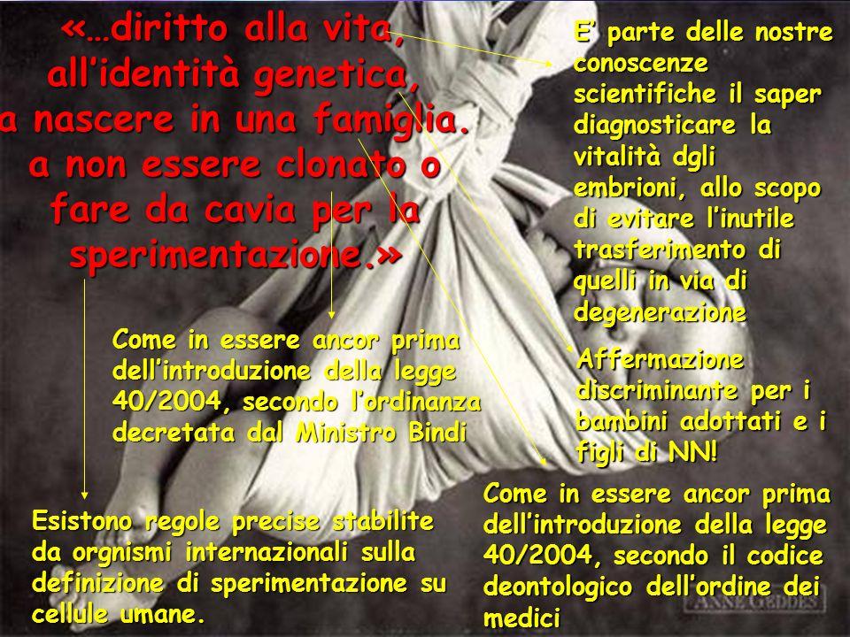 «…diritto alla vita, allidentità genetica, a nascere in una famiglia.