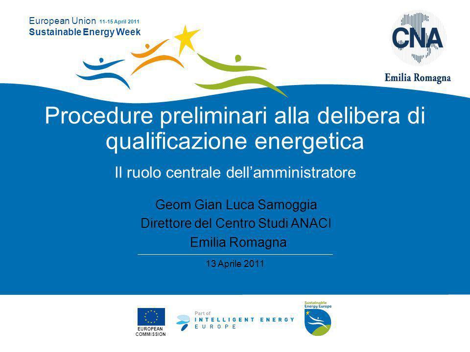 EUROPEAN COMMISSION European Union Sustainable Energy Week 11-15 April 2011 Chi è lamministratore di condominio in Italia .