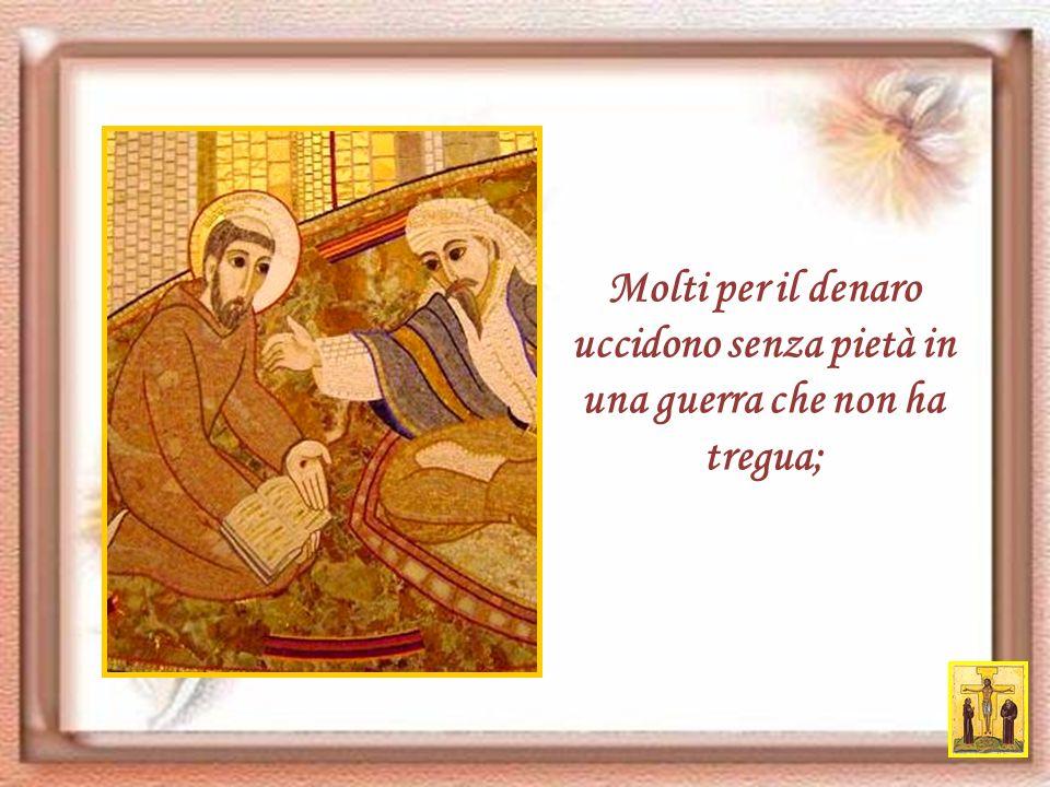 …O Francesco, oggi il denaro è diventato un idolo mostruoso: