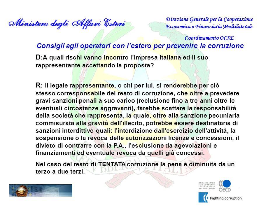 Consigli agli operatori con lestero per prevenire la corruzione D: A quali rischi vanno incontro limpresa italiana ed il suo rappresentante accettando