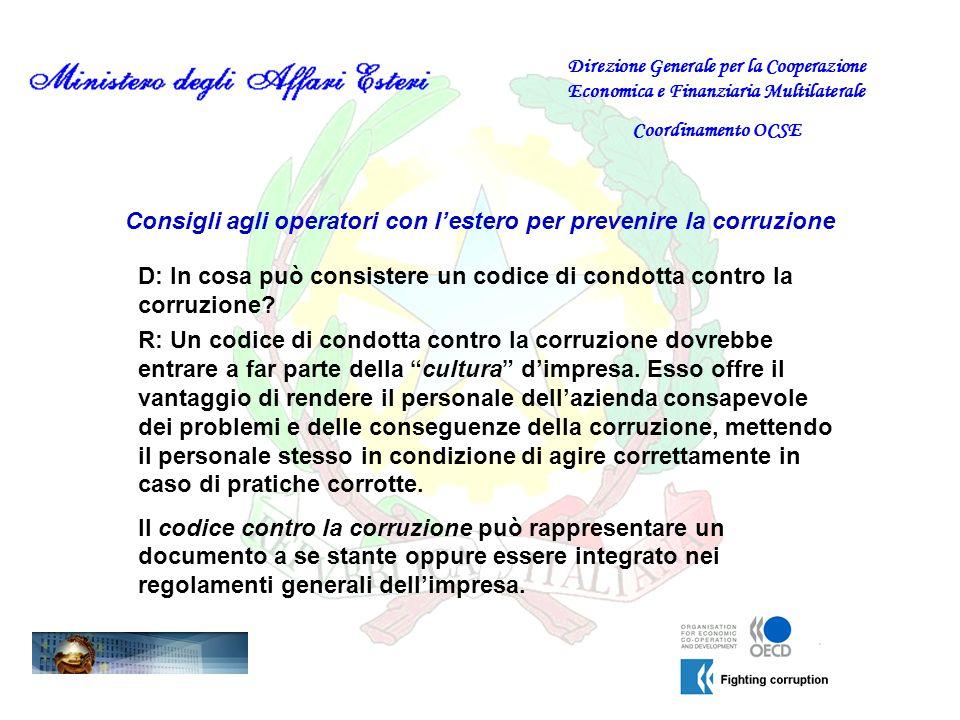 Consigli agli operatori con lestero per prevenire la corruzione D: In cosa può consistere un codice di condotta contro la corruzione? Direzione Genera