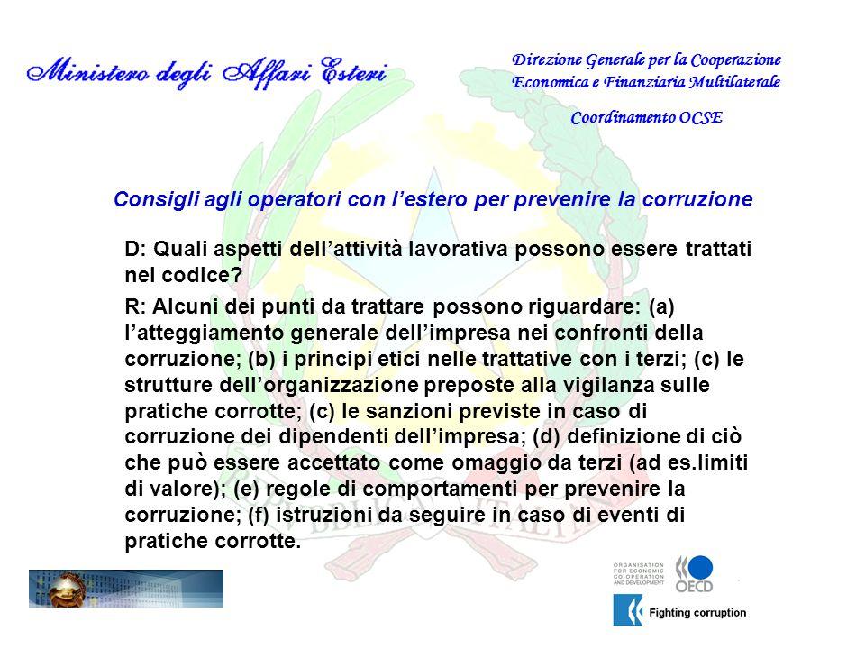 Consigli agli operatori con lestero per prevenire la corruzione D: Quali aspetti dellattività lavorativa possono essere trattati nel codice? Direzione
