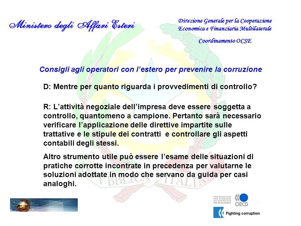 Consigli agli operatori con lestero per prevenire la corruzione D: Mentre per quanto riguarda i provvedimenti di controllo? Direzione Generale per la