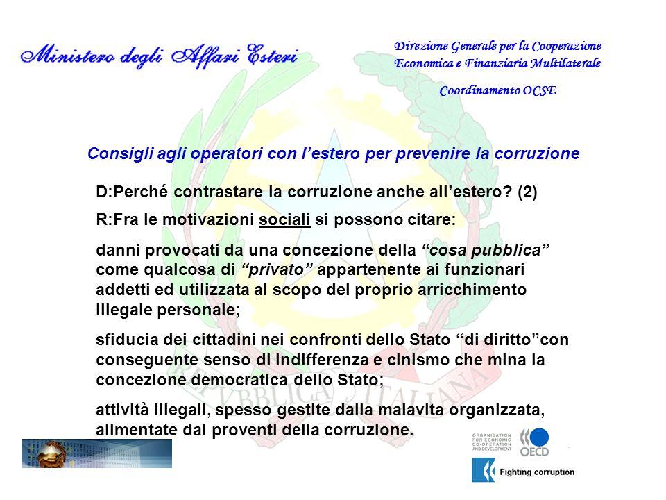 Consigli agli operatori con lestero per prevenire la corruzione D: In cosa può consistere un codice di condotta contro la corruzione.