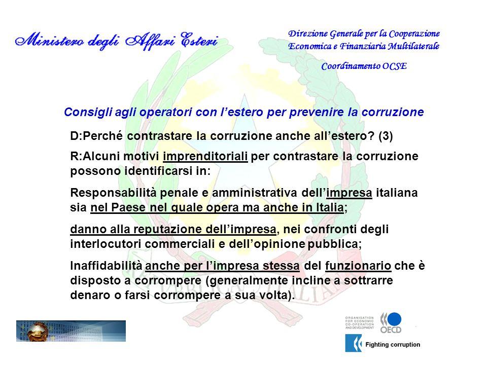 Consigli agli operatori con lestero per prevenire la corruzione D:Perché contrastare la corruzione anche allestero? (3) Direzione Generale per la Coop