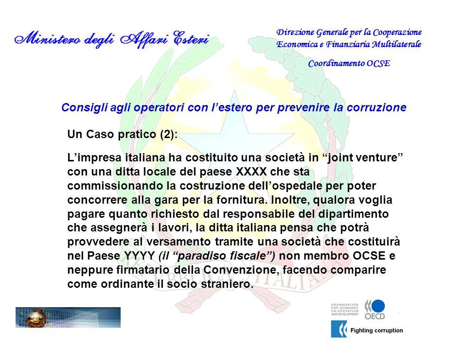 Consigli agli operatori con lestero per prevenire la corruzione D:Quali azioni può intraprendere limpresa italiana ed il suo rappresentante per prevenire il reato.