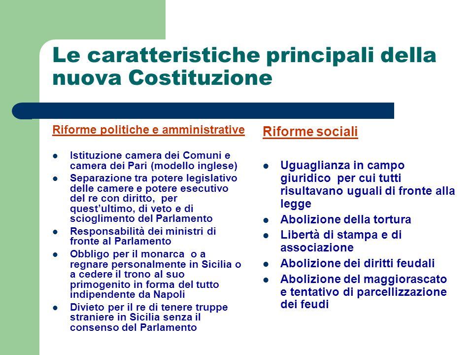 Le caratteristiche principali della nuova Costituzione Riforme politiche e amministrative Istituzione camera dei Comuni e camera dei Pari (modello ing