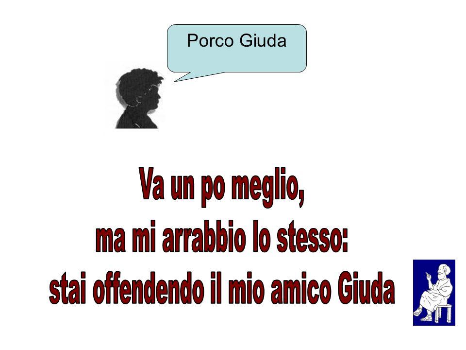 PORCO D.. Porco Giuda